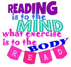 Reading is to the Mind, what Exercise is to the Body